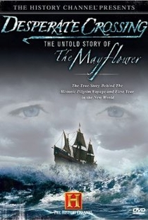 Desperate Crossing: The Untold Story Of The Mayflower  - Poster / Capa / Cartaz - Oficial 1