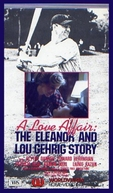 Um Caso de Amor (A Love Affair: The Eleanor and Lou Gehrig Story)