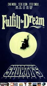 Shorty's - Fulfill The Dream - Poster / Capa / Cartaz - Oficial 1