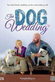 The Dog Wedding - Poster / Capa / Cartaz - Oficial 1