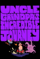 Uncle Grandpa's Incredible Journey