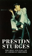 Preston Sturges: The Rise and Fall of an American Dreamer (Preston Sturges: The Rise and Fall of an American Dreamer)