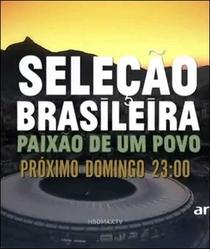 Seleção Brasileira - A Paixão De Um Povo - Poster / Capa / Cartaz - Oficial 1