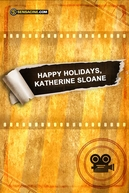Happy Holidays, Katherine Sloane (Happy Holidays, Katherine Sloane)