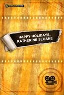 Happy Holidays, Katherine Sloane (Happy Holidays, Katherine Sloane)