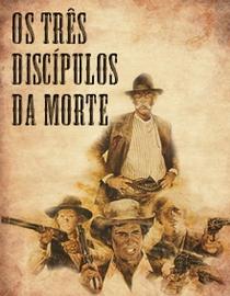 Os 3 Discípulos da Morte - Poster / Capa / Cartaz - Oficial 4