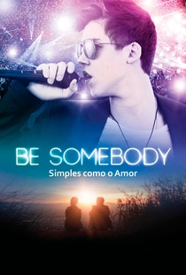 Be Somebody: Simples Como o Amor - Poster / Capa / Cartaz - Oficial 1