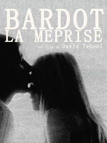 Bardot, A Incompreendida - Poster / Capa / Cartaz - Oficial 1
