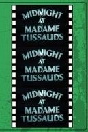Midnight at Madame Tussaud's (Midnight at Madame Tussaud's)