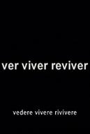 Ver Viver Reviver (Ver Viver Reviver)