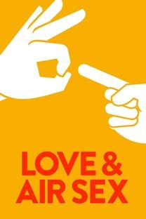 Love & Air Sex - Poster / Capa / Cartaz - Oficial 4