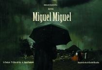Miguel Miguel - Poster / Capa / Cartaz - Oficial 1