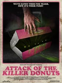 Attack of the Killer Donuts - Poster / Capa / Cartaz - Oficial 1