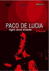 Paco De Lucia - Light And Shade: A Portrait - Poster / Capa / Cartaz - Oficial 1