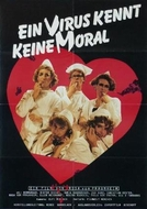 A Virus Knows No Morals (Ein Virus kennt keine Moral)