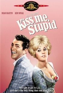 Beija-me, Idiota! - Poster / Capa / Cartaz - Oficial 2