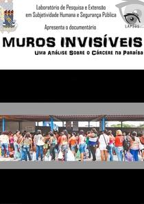 Muros Invisíveis - Analisando o Cárcere na Paraíba - Poster / Capa / Cartaz - Oficial 1