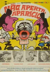 Não Aperta, Aparício - Poster / Capa / Cartaz - Oficial 1
