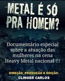 Metal É Só Pra Homem? (Metal É Só Pra Homem?)