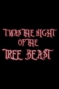 Twas the Night of the Tree Beast - Poster / Capa / Cartaz - Oficial 1