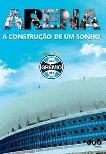 Arena A Contrução de um Sonho - Poster / Capa / Cartaz - Oficial 1