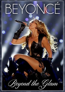 Beyoncé - Beyond The Glam - Poster / Capa / Cartaz - Oficial 1