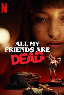 Todos os Meus Amigos Estão Mortos - Poster / Capa / Cartaz - Oficial 2