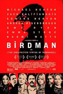 Birdman ou (A Inesperada Virtude da Ignorância) - Poster / Capa / Cartaz - Oficial 1