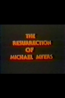 The Resurrection of Michael Myers (The Resurrection of Michael Myers)