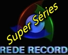 Super Séries (TV Record) (Super Séries (TV Record))