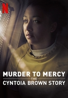 Clemência: A História de Cyntoia Brown (Murder to Mercy: The Cyntoia Brown Story)