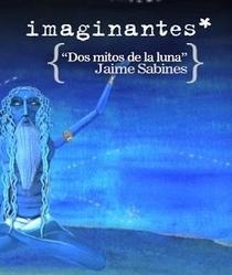 Imaginantes * Jaime Sabines: Dois Mitos sobre a Lua - Poster / Capa / Cartaz - Oficial 1