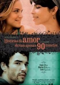 Histórias de Amor Duram Apenas 90 Minutos - Poster / Capa / Cartaz - Oficial 1
