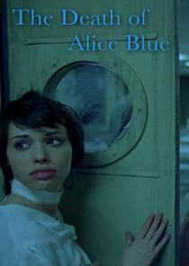 A Morte de Alice Blue - Poster / Capa / Cartaz - Oficial 1