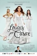 Loucas Pra Casar (Loucas Pra Casar)
