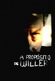 A Propósito de Willer - Poster / Capa / Cartaz - Oficial 1