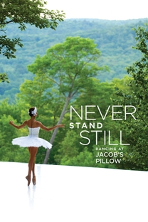 Never Stand Still: Dancing at Jacob's Pillow - Poster / Capa / Cartaz - Oficial 1