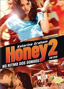 Honey 2: No Ritmo dos Sonhos - Poster / Capa / Cartaz - Oficial 3