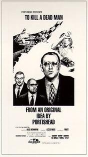 To Kill A Dead Man - Poster / Capa / Cartaz - Oficial 1