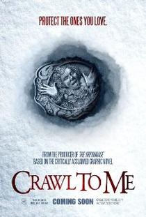 Crawl To Me - Poster / Capa / Cartaz - Oficial 1
