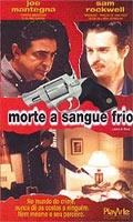 Morte a Sangue Frio   - Poster / Capa / Cartaz - Oficial 1