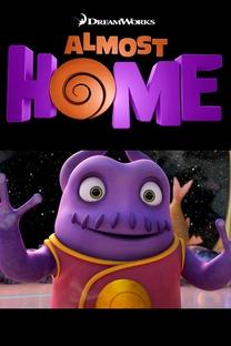 Almost Home - Poster / Capa / Cartaz - Oficial 1