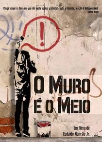 O Muro é o Meio - Poster / Capa / Cartaz - Oficial 1