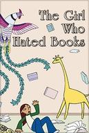 A Menina que Odiava Livros (The Girl Who Hated Books)