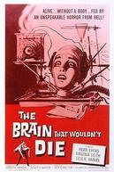 O Cérebro Que Não Queria Morrer (The Brain That Wouldn't Die)