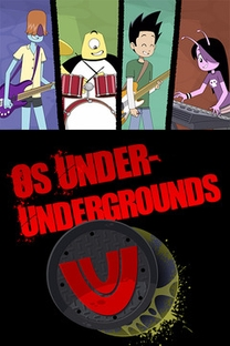 Os Under Undergrounds - Poster / Capa / Cartaz - Oficial 2