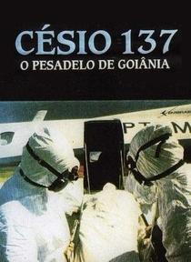 Césio 137 - O Pesadelo de Goiânia - Poster / Capa / Cartaz - Oficial 3