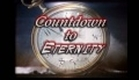 Countdown To Eternity Trailer