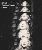 Skins - The Lost Weeks: Cassie (Skins - The Lost Weeks: Cassie)