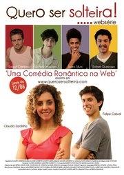 Quero ser solteira ! (WebSérie) - Poster / Capa / Cartaz - Oficial 1